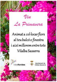 """cartell """"Viu la primavera"""" Animat a col·locar flors al teu balcó o finestra i així millorarem entre tots Vilalba Sasserra"""